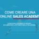 Webinar: come creare una Sales Academy Online e di successo 🚀